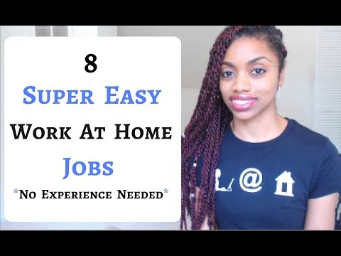 8 Super Easy Work At Home Jobs That Require No Experience.