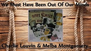 Charlie Louvin & Melba Montgomery - We Must Have Been Out Of Our Minds
