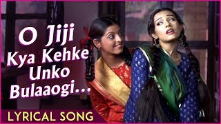 O Jiji Kya Kehke Unko Bulaaogi | Lyrical Song | Vivah Hindi