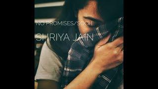 No promises/Soch - Shayne Ward/Hardy Sandhu | Shriya Jain (cover) | Honey Hardy