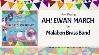Ah! Ewan March - Malabon Brass Band