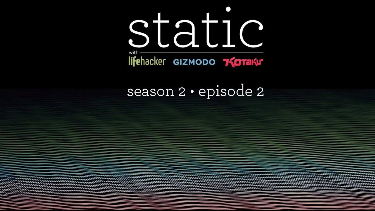 Gizmodo's Static Podcast With Lifehacker & Kotaku Australia: Episode Two