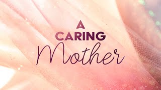 A Caring Mother