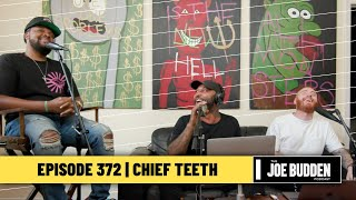 The Joe Budden Podcast - Chief Teeth