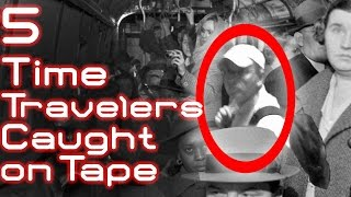 Top 5 Creepy Time Traveler Stories Caught on Tape