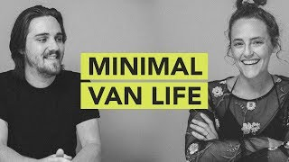 The Minimal Van Life // Ground Up 080