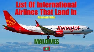 List Of International Airlines That Land In MALDIVES 🇲🇻 [2018]