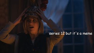 Doctor Who Series 12 But Its A Meme
