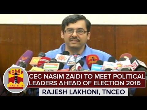 CEC-Nasim-Zaidi-To-Meet-Political-Leaders-ahead-of-TN-Elections-2016--Rajesh-Lakhoni