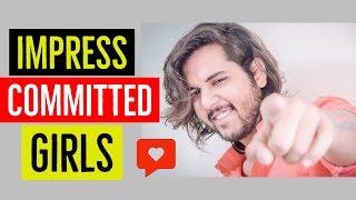 Impress COMMITTED GIRLS In 3 Simple Steps | BEST TRICKS EVER | Brown Gentleman