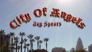 Jay Spears: CITY OF ANGELS