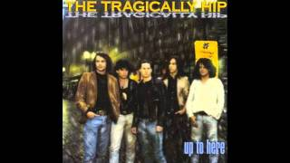 When the Weight Comes Down-The Tragically Hip