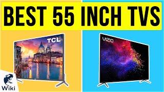 10 Best 55 Inch TVs 2020