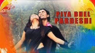 Piya Bhel Pardeshi