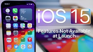 iOS 15 - Every Feature Not Available at Launch