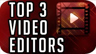 Top3BestFREEVideoEditingSoftware2017-2018