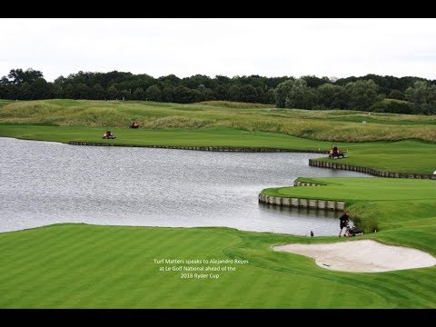 Le Golf National ahead of the Ryder Cup with Alejandro Reyes Part One