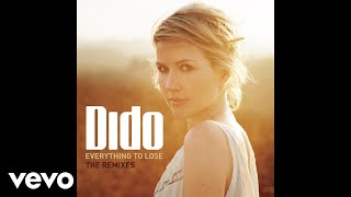 Dido - Everything to Lose (Fred Falke Extended Vocal Mix) [Audio]