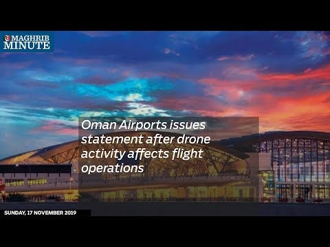 Oman Airports issues statement after drone activity affects flight operations