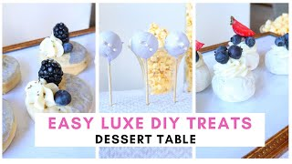DIY Easy Treats | Dessert Table | No Bake