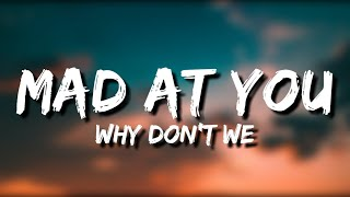 Why Don't We - Mad At You (Lyrics)