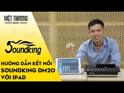 Hướng dẫn cách kết nối Mixer Soundking DM20 với ipad