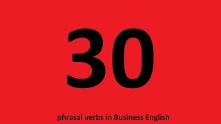 List of 30 common phrasal verbs in business English with examples
