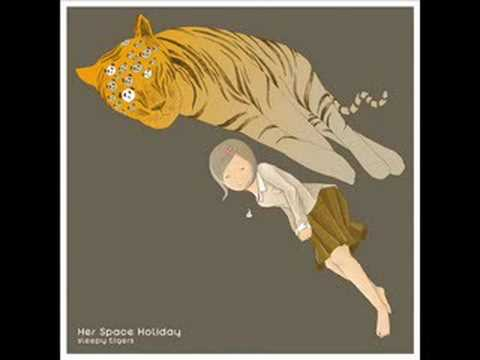 Sleepy Tigers (Song) by Her Space Holiday