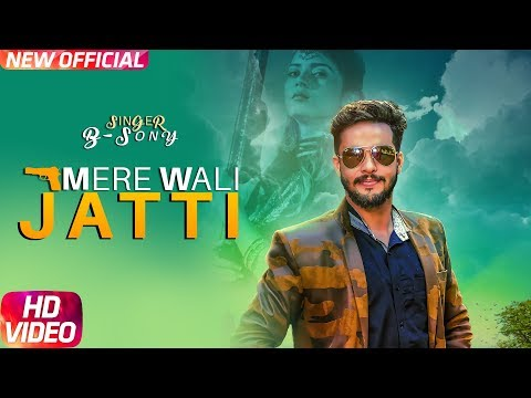 Mere Wali Jatti (Full Video) | B Sony | DA Game | Latest Punjabi Song 2018 | Speed Records