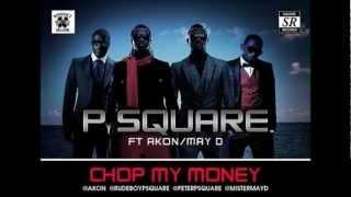 P-Square- Chop my Money ft. Akon, May D