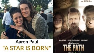 """A Star is Born!"" - Aaron Paul"