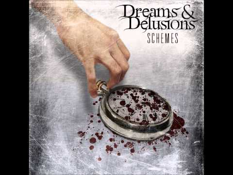 Dreams & Delusions - Schemes (New Single 2013)