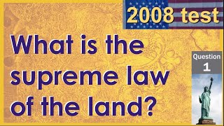 01. What is the supreme law of the land? (100 Questions for US Citizenship)