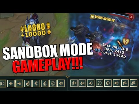 UNLIMITED EVERYTHING!!!   Sandbox Mode Gameplay - League of Legends