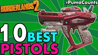 Top 10 BEST PISTOLS in Borderlands 2! (Best In the Game for Gaige, Salvador & Others) #PumaCounts