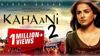 Kahaani 2 Hindi Movie Full Promotion Video - 2016 - Vidya Balan, Arjun Rampal - Promotion Video