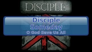 Disciple - Someday [Lyrics, HD, HQ]