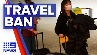 Coronavirus: China travel ban for Aussies | Nine News Australia
