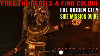 Shadow of the Tomb Raider 🏹 Free the Rebels & Find Colqui 🏹 (The Hidden City Side Mission)