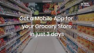 Get a Mobile app for your Grocery store in just three days | ElitemCommerce