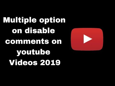 Multiple option on disable comments on youtube Videos 2019