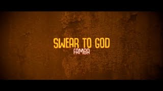 Famba   Swear To God (Lyric Video)