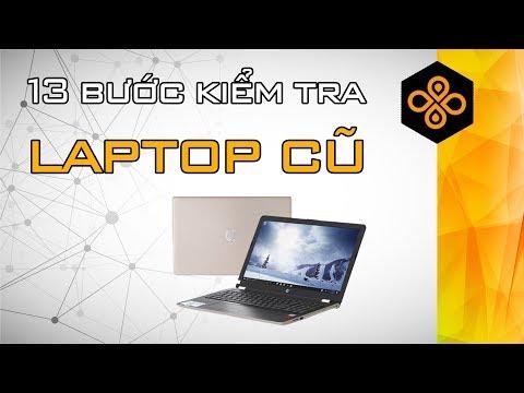 13 Bước Kiểm Tra Laptop Cũ Trước Khi Mua