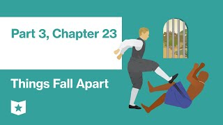 Things Fall Apart by Chinua Achebe   Part 3, Chapter 23