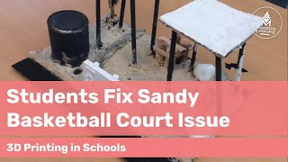 How Port Elliott PS Students Solved the Problem of the Sandy Basketball Courts with 3D Printing