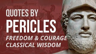 Pericles Quotes - FREEDOM & COURAGE Stoic Quotes Athens (Narrated)