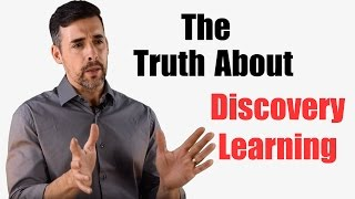 The Truth About Discovery Learning