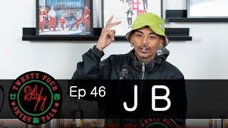 24/7TALK: Episode 46 ft. JB