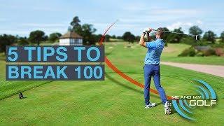 5 GOLF TIPS TO BREAK 100