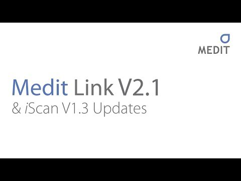 Medit Link V2.1 and iScan V1.3 - New Features